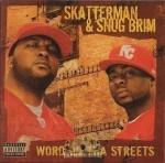 Skatterman & Snug Brim - Word On Tha Streets