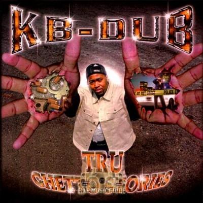KB-Dub - Tru Ghetto Stories