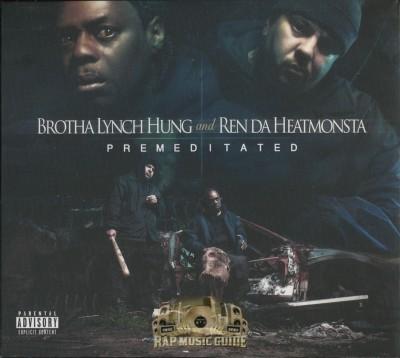 Brotha Lynch Hung & Ren Da Heatmonsta - Premeditated