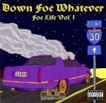 Down Foe Whatever - Foe Life Vol. 1
