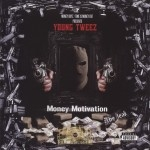 Young Tweez - Money Motivation