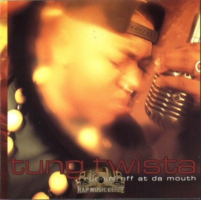 Tung Twista - Runnin' Off At Da Mouth