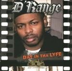 D' Range - Day In Tha Lyfe