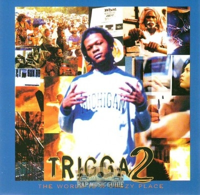 Trigga 2 - The World Is A Crazy Place
