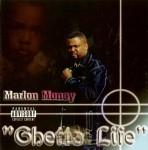 Marlon Money - Ghetto Life