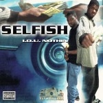 Selfish - I.O.U. Nothin'