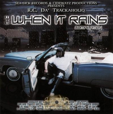 R.C. Da Trackaholiq - The When It Rains Compilation