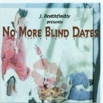 J. Deathfinity - No More Blind Dates