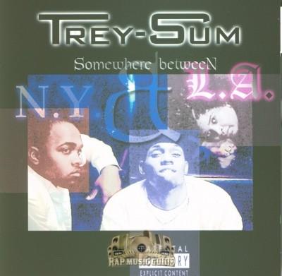 Trey-Sum - Somewhere Between N.Y. & L.A.