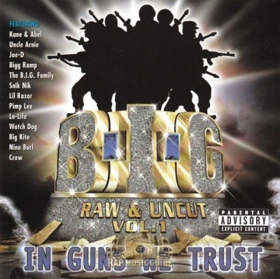B.I.G. - Raw & Uncut Vol.1 In Guns We Trust