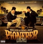 Big Ice & Oral Bee - Pionerer