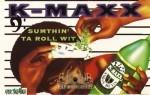 K-Maxx - Sumthin' Ta Roll Wit