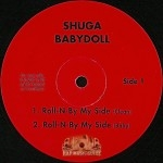 Shuga Babydoll - Roll-N-By My Side