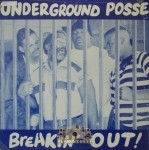 Underground Posse - Breakin' Out!