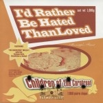Children Of The Cornbread - I'd Rather Be Hated Than Loved
