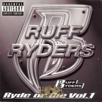 Ruff Ryders - Ryde Or Die Vol. 1