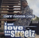 Dat Nigga Daz - I Got Love In These Streetz