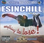 Esinchill - Everything To Lose!