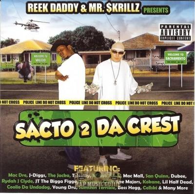 Reek Daddy & Mr. $krillz - Sacto 2 Da Crest