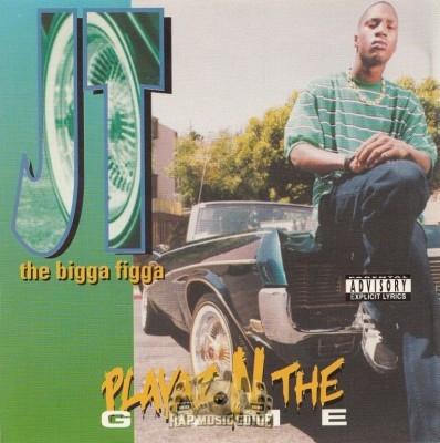 JT the Bigga Figga - Playaz N The Game