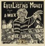 A-Wax - Everlasting Money