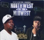 Rich The Factor & Kae One - Northwest To The Midwest