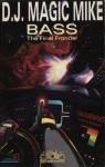 D.J. Magic Mike - Bass The Final Frontier