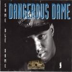 Dangerous Dame - Same Ole Dame