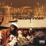 Jim Crow - Holla At A Playa