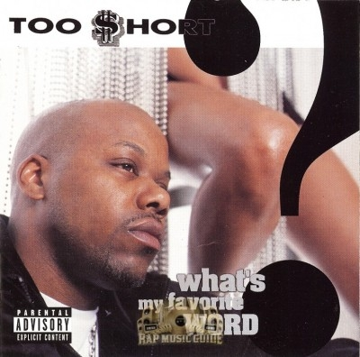 Too Short - What's My Favorite Word?