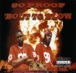 90 Proof - Bout To Blow