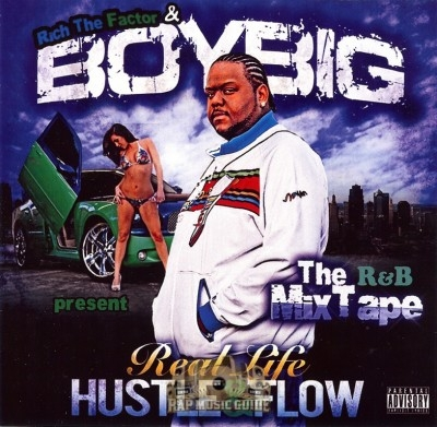 Rich The Factor & Boy Big - Real Life Hustle & Flow: The R&B Mixtape