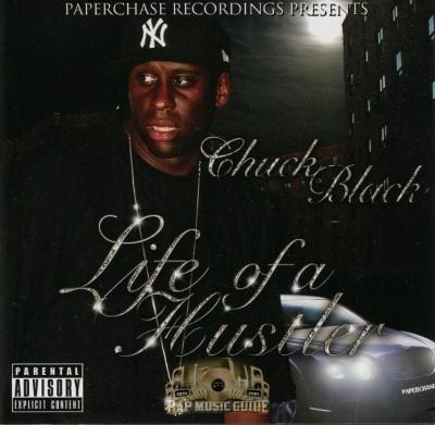 Chuck Black - Life Of A Hustler