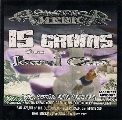 Ghetto America Ent. - 15 Grams In A Jewel Case