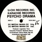 Psycho Drama / Sawbuc - Do Watcha Wanna Do / I Don't Wanna Go