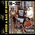 B-32 - I Need A Bag Of Dope