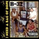 B-32 - I Need A Bag Of Dope