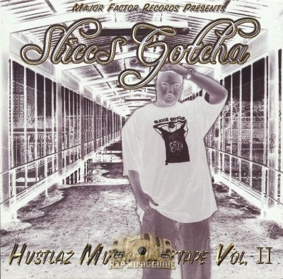 Sliccs Gotcha - Hustlaz Music Mixtape Vol. II