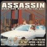 Assassin - Born And Raised In The Bay