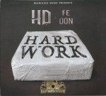 HD & Fe Tha Don - Hard Work