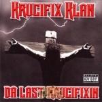 Krucifix Klan - Da Last Krucifixin