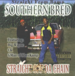 Southern Bred - Straight Off Da Chain