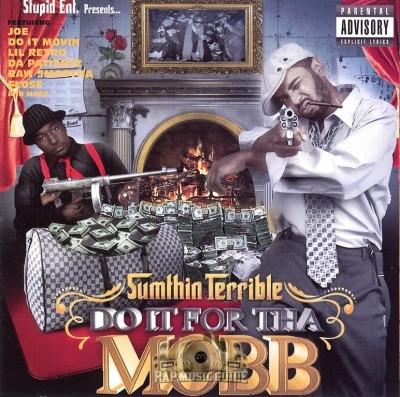 Sumthin Terrible - Do It Fo Tha Mobb