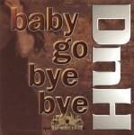 DnH - Baby Go Bye Bye