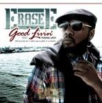 Erase-E - Good Livin'