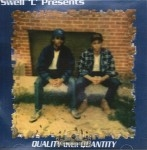 Swell-L Presents - Quality Over Quantity