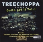 Treechoppa Presents - Gotta Get It Vol. 1