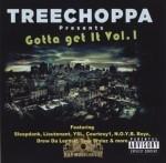 Treechoppa Presents - Gotta Get It Vol. 1