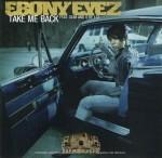 Ebony Eyez - Take Me Back