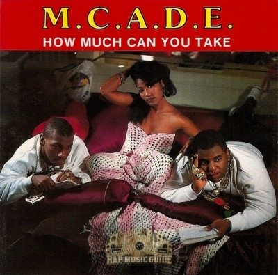 M.C. A.D.E. - How Much Can You Take